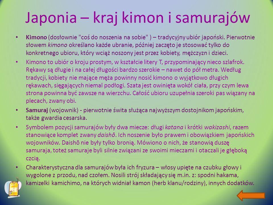 Japonia – kraj kimon i samurajów Kimono (dosłownie coś do noszenia na sobie ) – tradycyjny ubiór japoński.