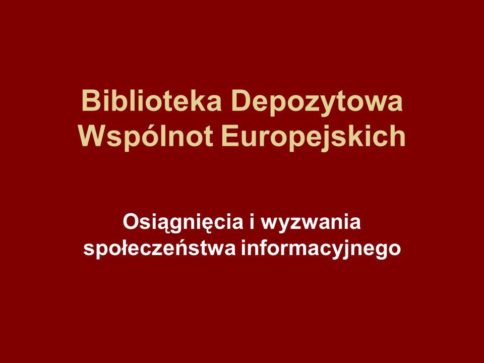 Biblioteka Depozytowa Wspólnot Europejskich Osiągnięcia i wyzwania społeczeństwa informacyjnego
