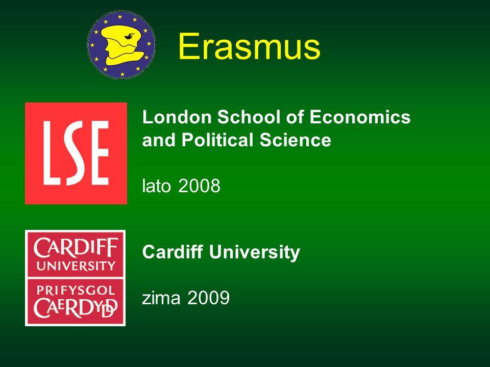 Erasmus London School of Economics and Political Science lato 2008 Cardiff University zima 2009