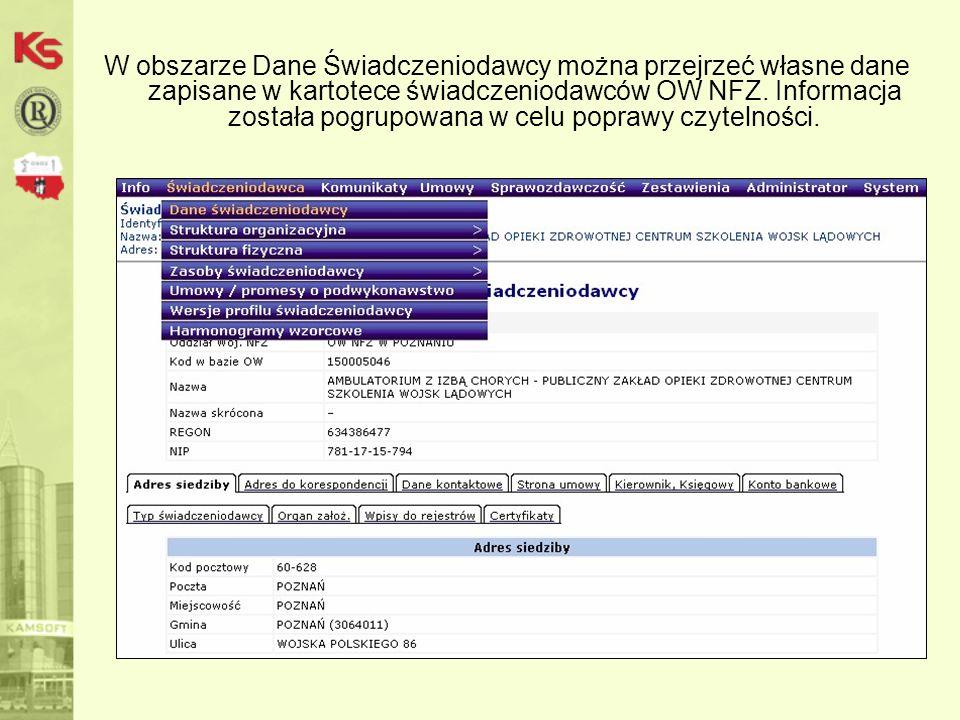 W obszarze Dane Świadczeniodawcy można przejrzeć własne dane zapisane w kartotece świadczeniodawców OW NFZ. Informacja została pogrupowana w celu popr