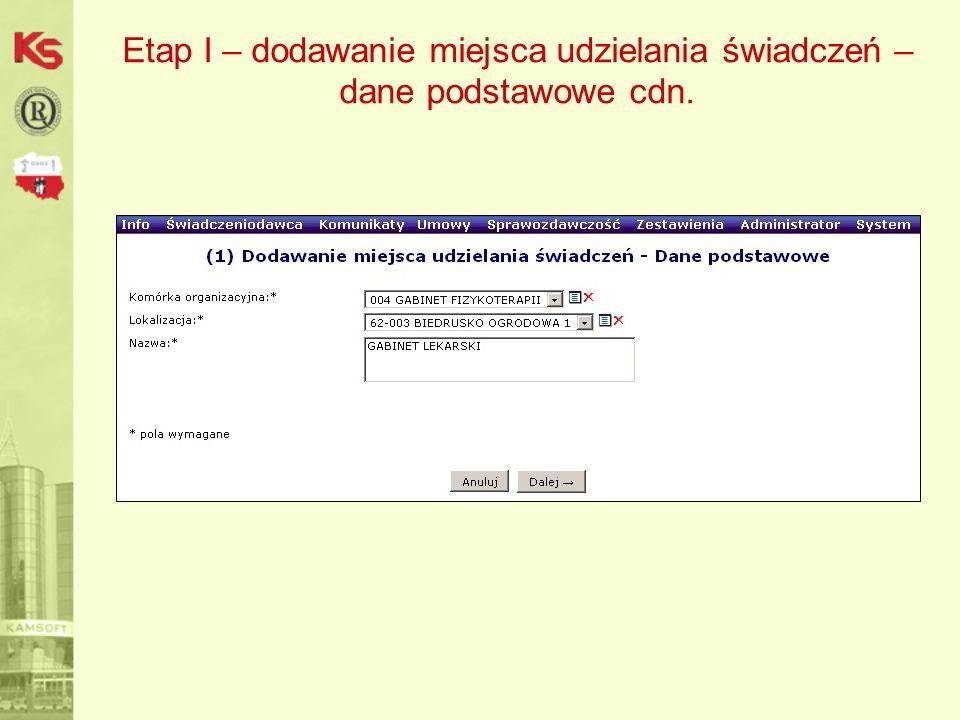 Etap I – dodawanie miejsca udzielania świadczeń – dane podstawowe cdn.