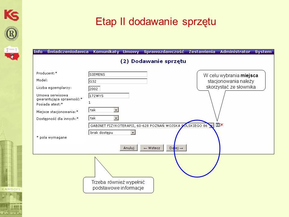 Etap II dodawanie sprzętu Trzeba również wypełnić podstawowe informacje W celu wybrania miejsca stacjonowania należy skorzystać ze słownika