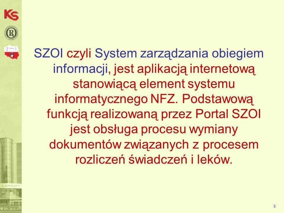 6 SZOI czyli System zarządzania obiegiem informacji, jest aplikacją internetową stanowiącą element systemu informatycznego NFZ. Podstawową funkcją rea