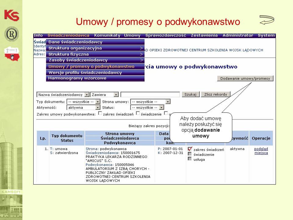 Umowy / promesy o podwykonawstwo Aby dodać umowę należy posłużyć się opcją dodawanie umowy