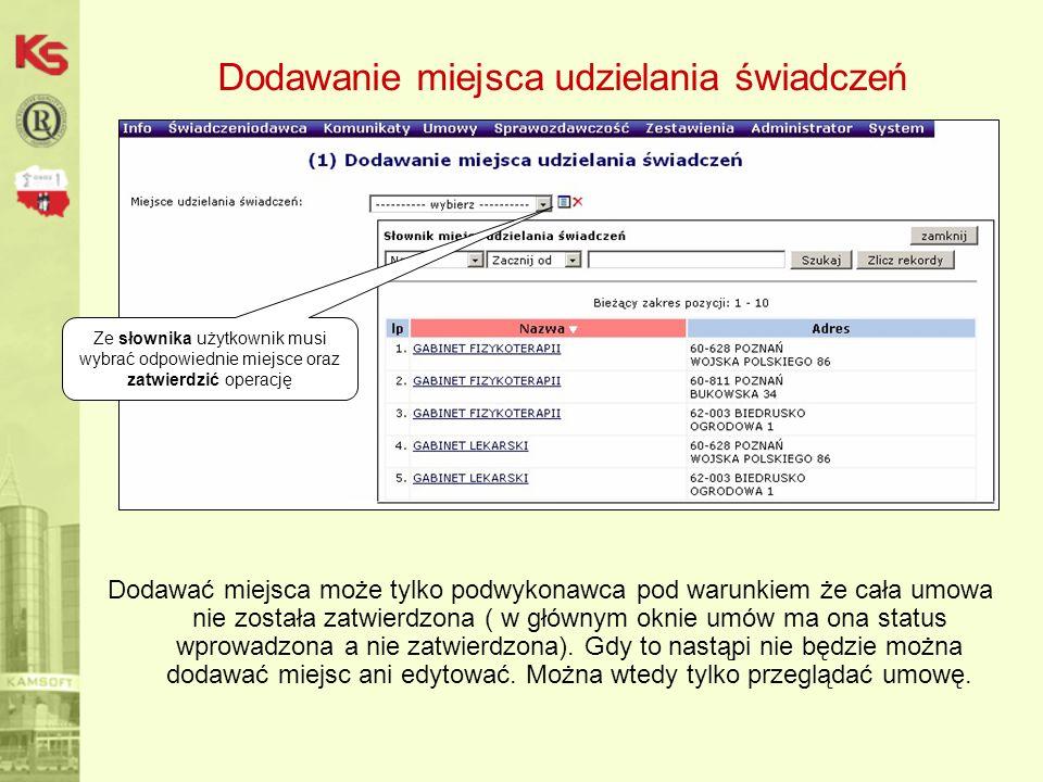Dodawanie miejsca udzielania świadczeń Dodawać miejsca może tylko podwykonawca pod warunkiem że cała umowa nie została zatwierdzona ( w głównym oknie
