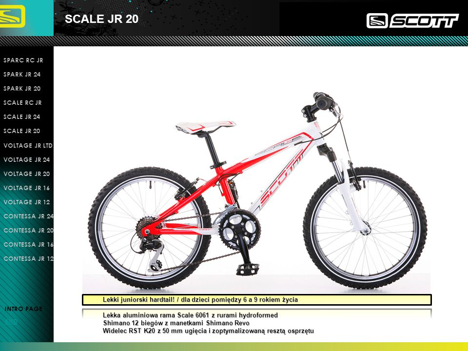 SCALE JR 20 INTRO PAGE END SPARC RC JR SPARK JR 24 SPARK JR 20 SCALE RC JR SCALE JR 24 SCALE JR 20 VOLTAGE JR LTD VOLTAGE JR 24 VOLTAGE JR 20 VOLTAGE JR 16 VOLTAGE JR 12 CONTESSA JR 24 CONTESSA JR 20 CONTESSA JR 16 CONTESSA JR 12 Lekki juniorski hardtail.