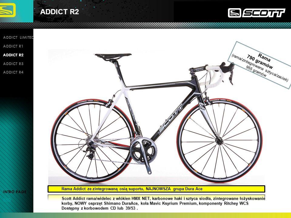 ADDICT R3 INTRO PAGE END ADDICT LIMITED ADDICT R1 ADDICT R2 ADDICT R3 ADDICT R4 Waga kompletnego roweru bez pedałów 7.0 kg z grupą Shimano Ultegra SL Waga kompletnego roweru bez pedałów 7.0 kg z grupą Shimano Ultegra SL Scott Addictrama/widelec z włókien HMF NET, karbonowe haki i zintegrowana sztyca siodła Scott Addictrama/widelec z włókien HMF NET, karbonowe haki i zintegrowana sztyca siodła osprzęt Shimano Ultegra SL, koła Mavic Ksyrium Elite, komponenty Ritchey WCS osprzęt Shimano Ultegra SL, koła Mavic Ksyrium Elite, komponenty Ritchey WCS Dostepny w 3 wersjach: dwie tarcze, CD lub trzy tarcze.