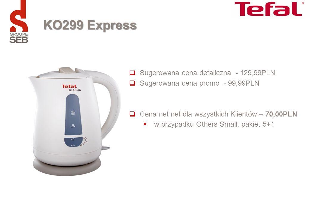 KO299 Express Sugerowana cena detaliczna - 129,99PLN Sugerowana cena promo - 99,99PLN Cena net net dla wszystkich Klientów – 70,00PLN w przypadku Othe