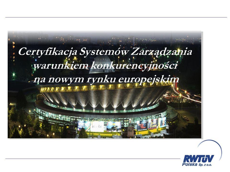 Certyfikacja Systemów Zarządzania warunkiem konkurencyjności na nowym rynku europejskim