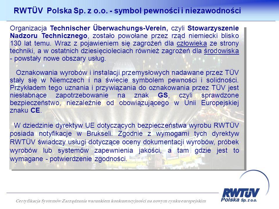 RWTÜV Polska Sp. z o.o. - symbol pewności i niezawodności Organizacja Technischer Überwachungs-Verein, czyli Stowarzyszenie Nadzoru Technicznego, zost