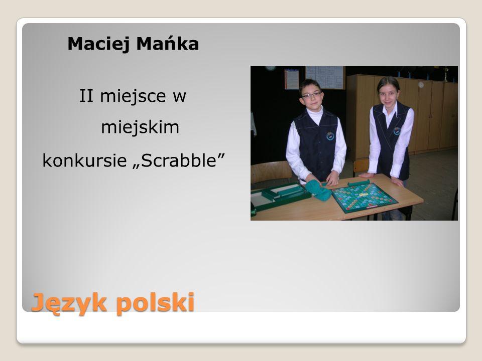 Język polski Maciej Mańka II miejsce w miejskim konkursie Scrabble