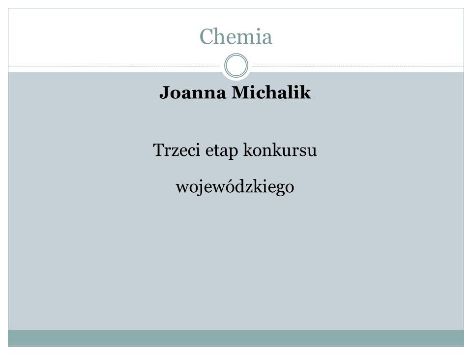 Chemia Joanna Michalik Trzeci etap konkursu wojewódzkiego
