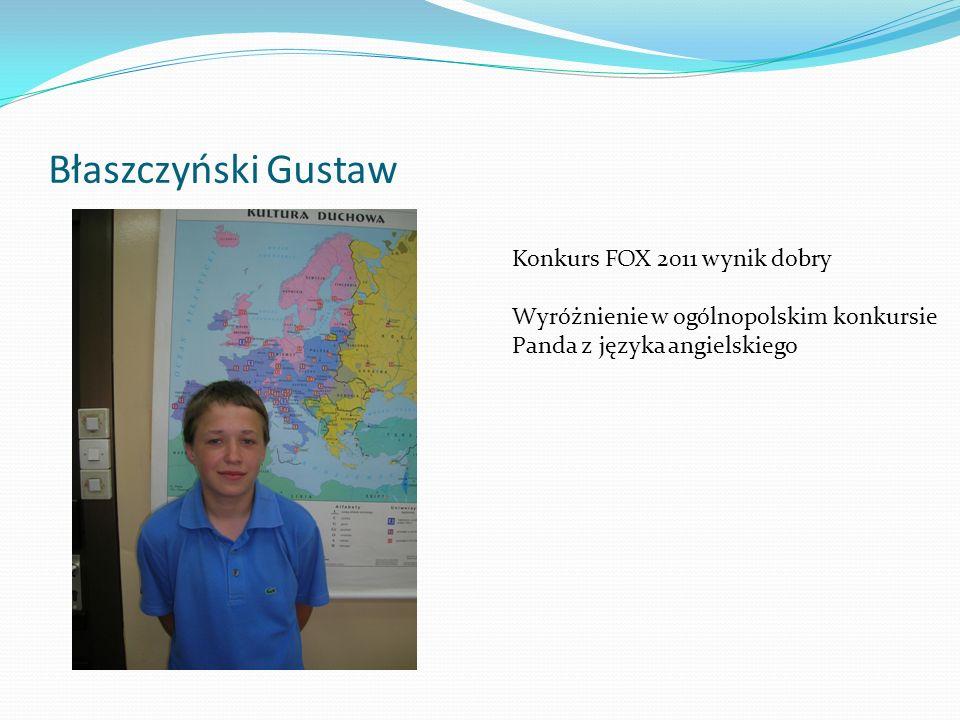 Błaszczyński Gustaw Konkurs FOX 2011 wynik dobry Wyróżnienie w ogólnopolskim konkursie Panda z języka angielskiego