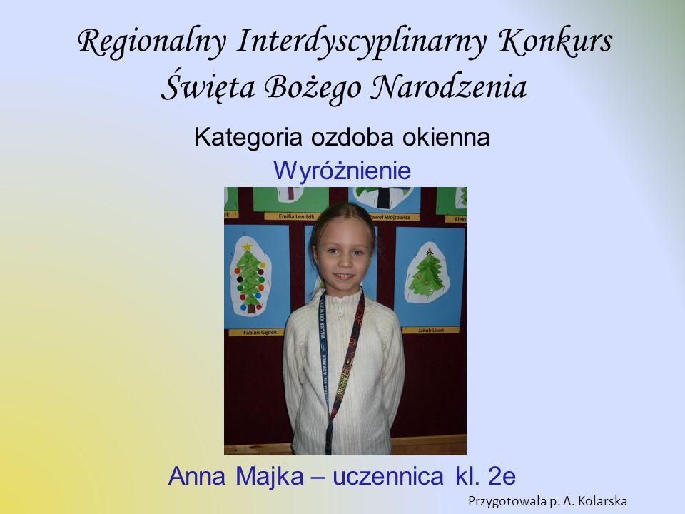 kategoria ozdoba okienna III miejsce Antonina Grzywacz – uczennica kl. 3d Przygotowała p. J. Stokłosa