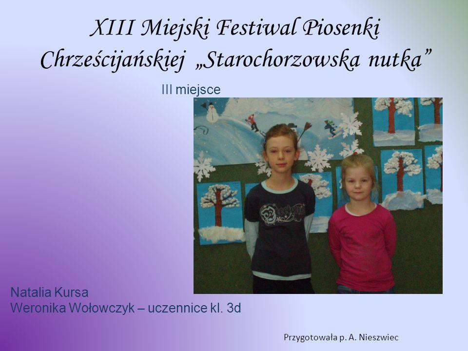 XIII miejsce w województwie Wiktor Wilsz– uczeń kl. 3a Przygotowała p. W. Przybylska