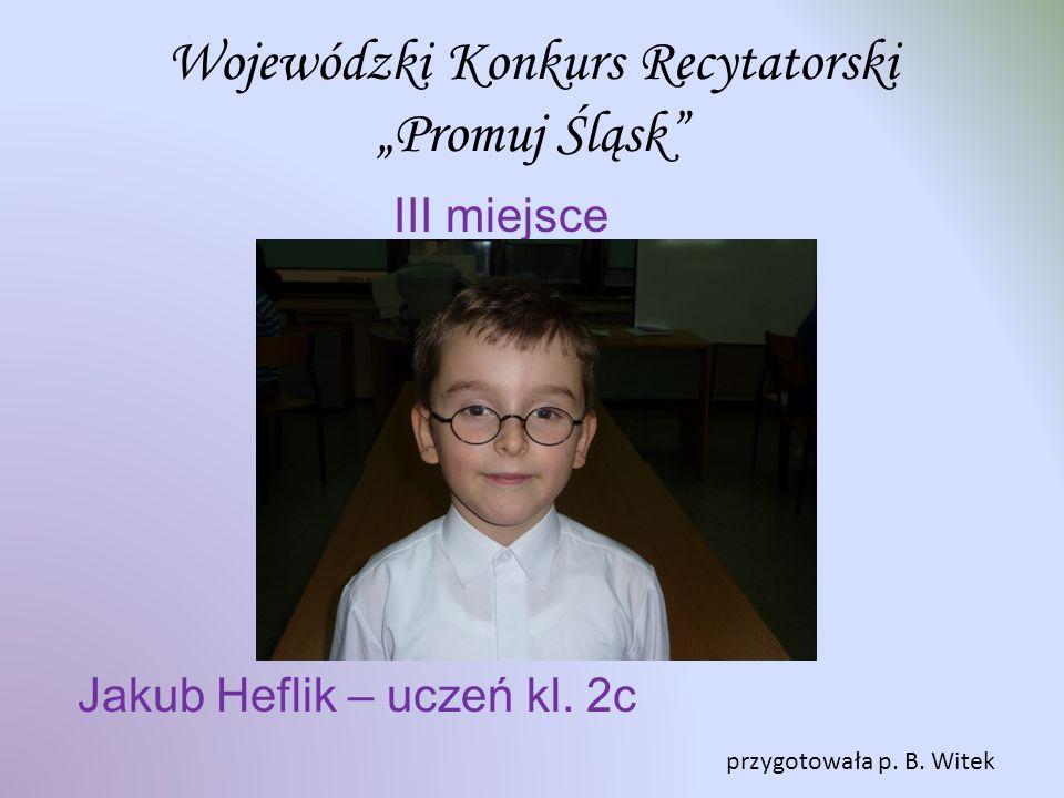 Wojewódzki Konkurs Recytatorski Promuj Śląsk I II miejsce Jakub Heflik – uczeń kl.
