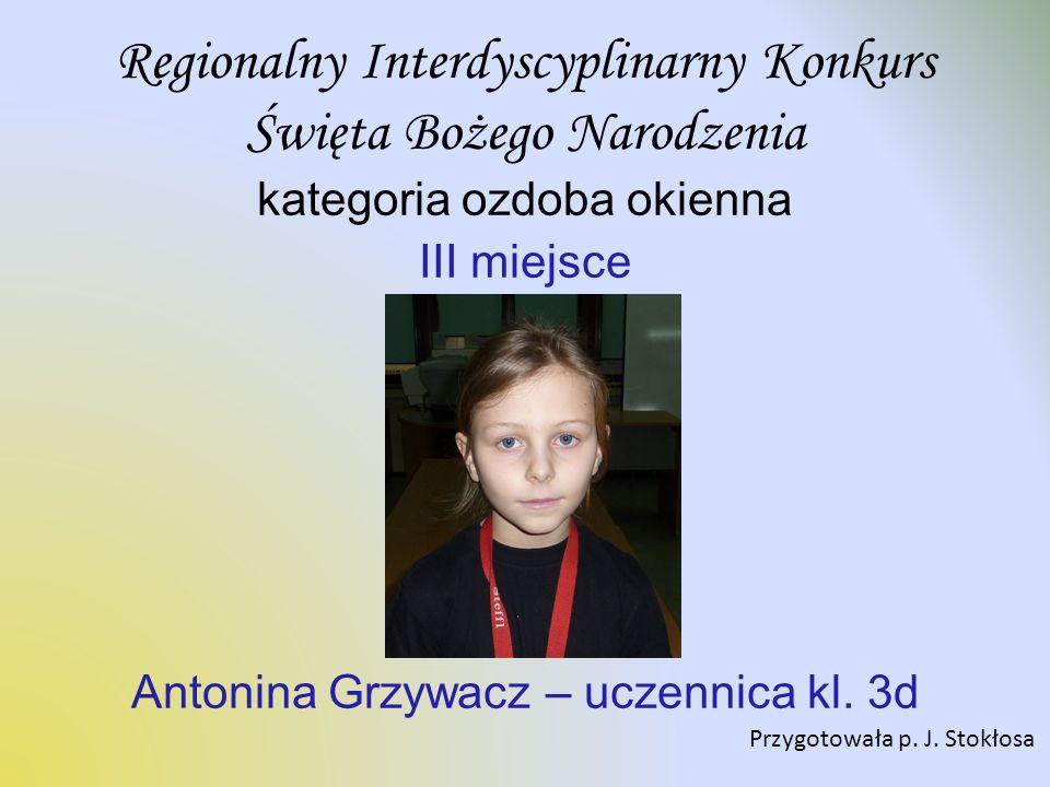 kategoria ozdoba okienna III miejsce Antonina Grzywacz – uczennica kl.