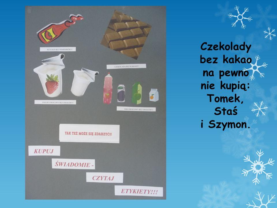 Czekolady bez kakao na pewno nie kupią: Tomek, Staś i Szymon.