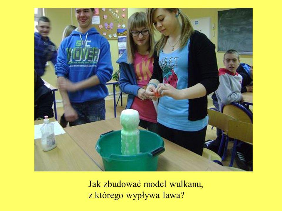Jak zbudować model wulkanu, z którego wypływa lawa?