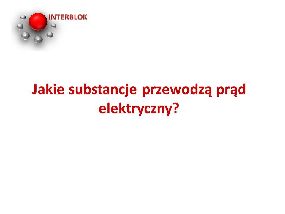Jakie substancje przewodzą prąd elektryczny?