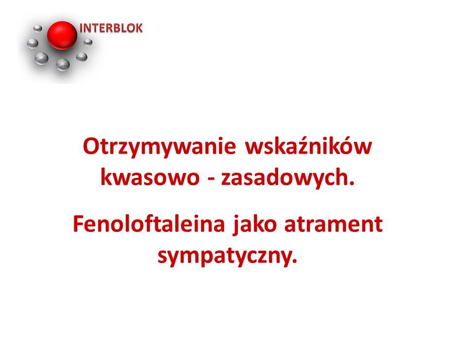 Otrzymywanie wskaźników kwasowo - zasadowych. Fenoloftaleina jako atrament sympatyczny.