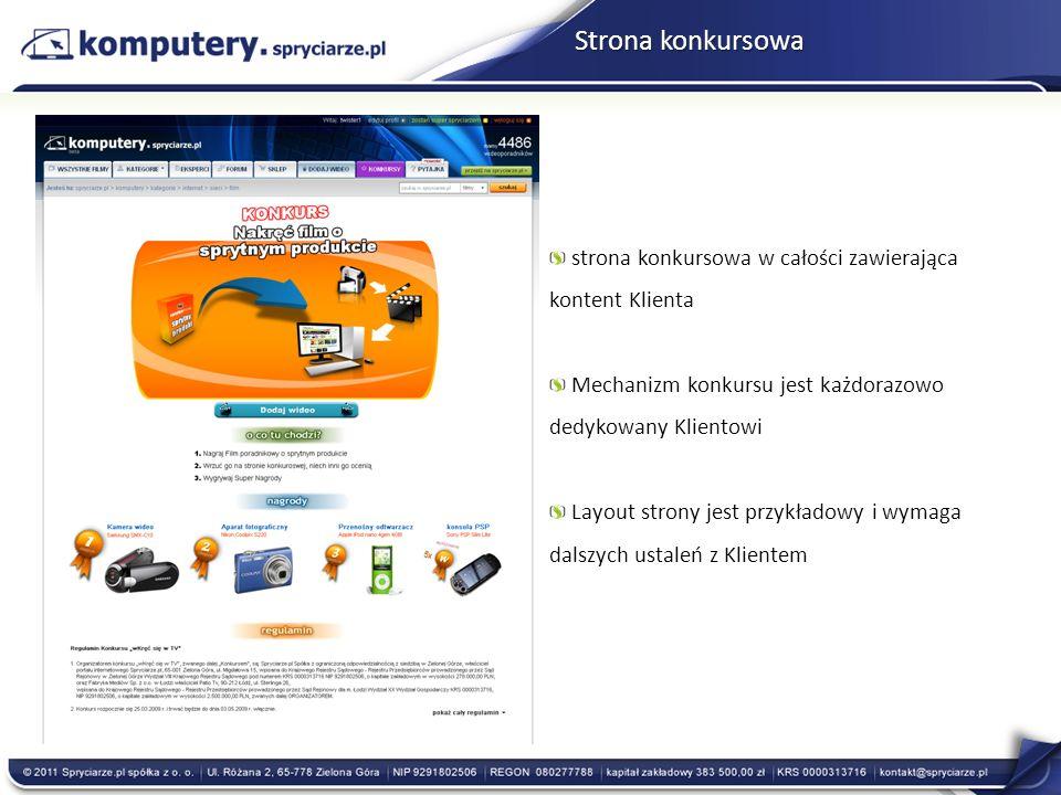 Strona konkursowa strona konkursowa w całości zawierająca kontent Klienta Mechanizm konkursu jest każdorazowo dedykowany Klientowi Layout strony jest