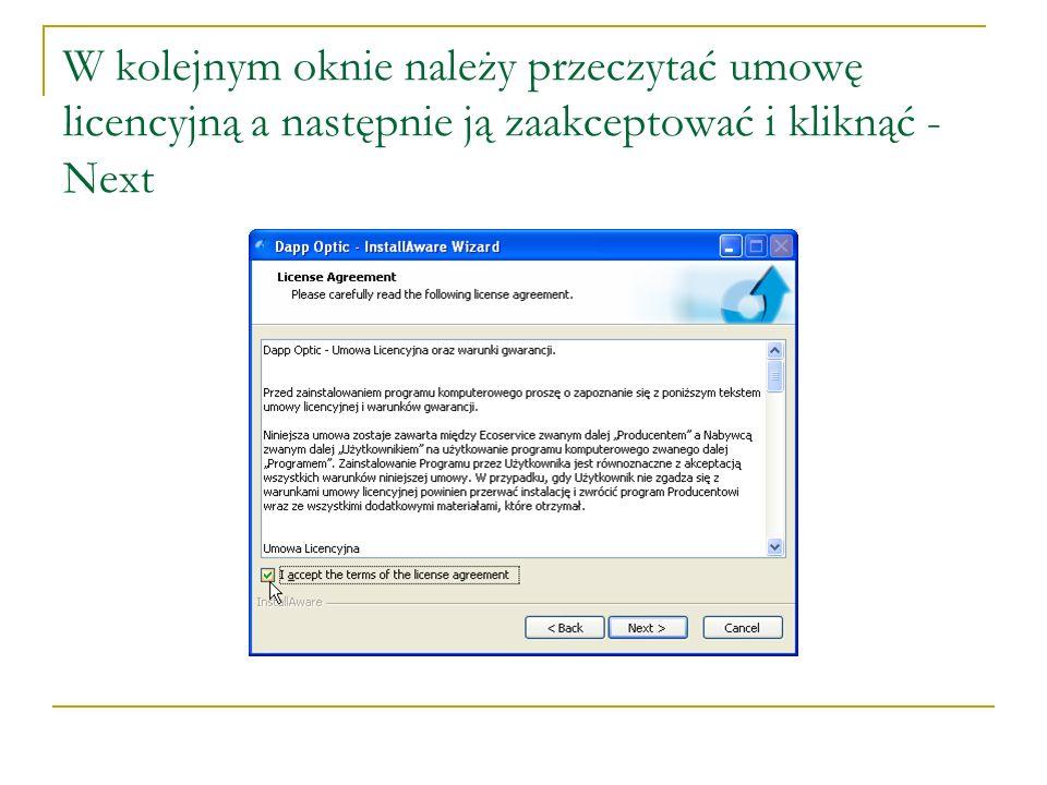 W kolejnym oknie należy przeczytać umowę licencyjną a następnie ją zaakceptować i kliknąć - Next