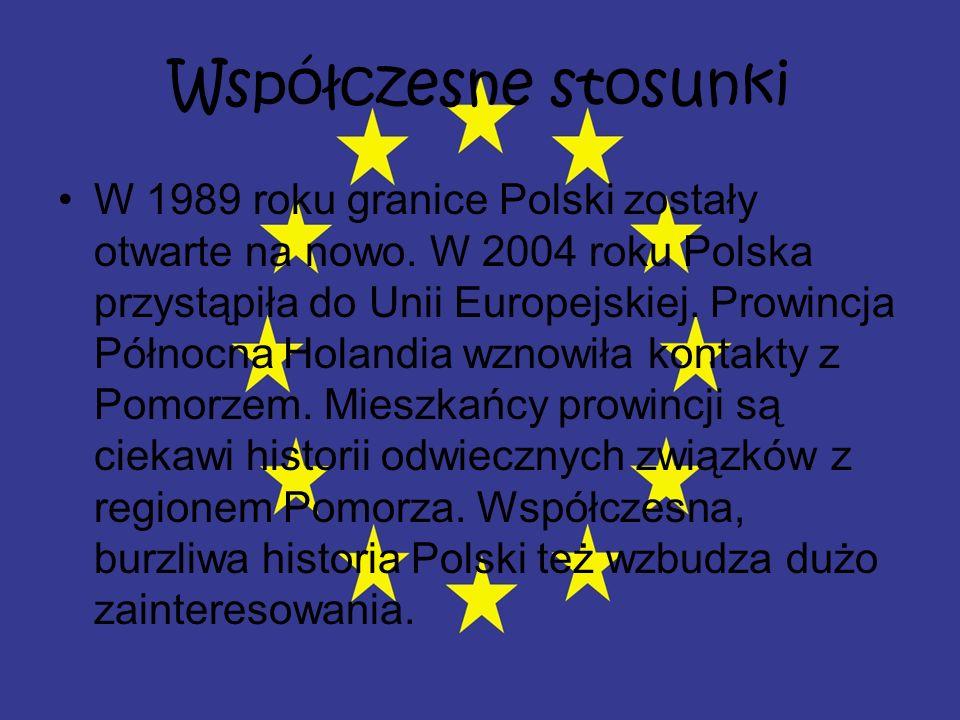 Współczesne stosunki W 1989 roku granice Polski zostały otwarte na nowo. W 2004 roku Polska przystąpiła do Unii Europejskiej. Prowincja Północna Holan