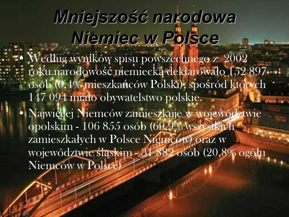 Mniejszość narodowa Niemiec w Polsce Wed ł ug wyników spisu powszechnego z 2002 roku narodowo ść niemieck ą deklarowa ł o 152 897 osób (0,4% mieszka ń