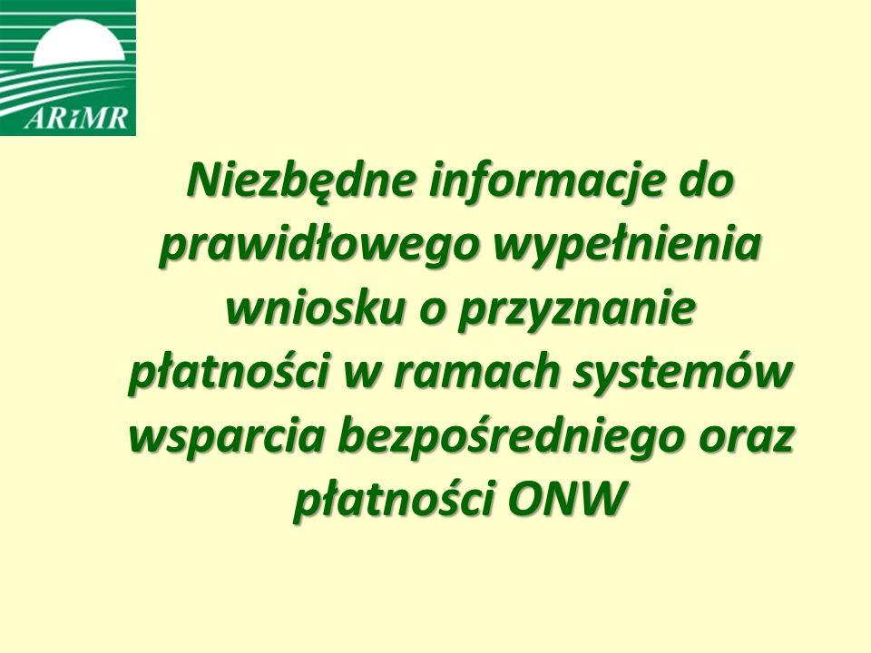Niezbędne informacje do prawidłowego wypełnienia wniosku o przyznanie płatności w ramach systemów wsparcia bezpośredniego oraz płatności ONW