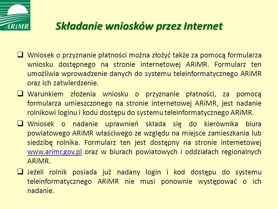 Składanie wniosków przez Internet Wniosek o przyznanie płatności można złożyć także za pomocą formularza wniosku dostępnego na stronie internetowej ARiMR.