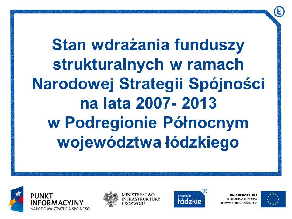 Stan wdrażania funduszy strukturalnych w ramach Narodowej Strategii Spójności na lata 2007- 2013 w Podregionie Północnym województwa łódzkiego