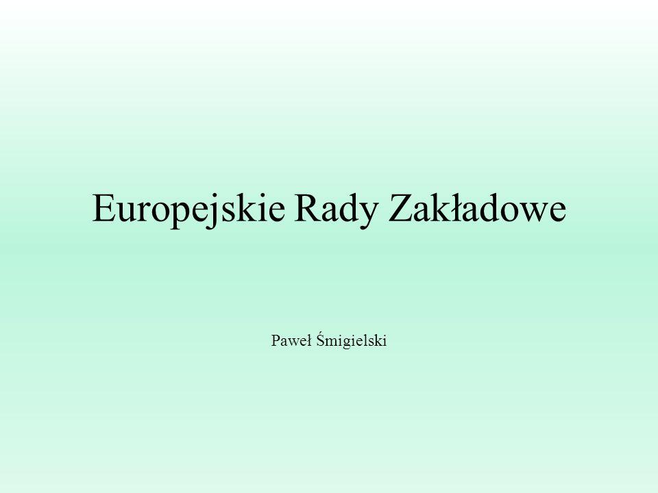 Europejskie Rady Zakładowe Europejskie rady zakładowe są instytucjami przedstawicielstwa pracowniczego, które zostały wprowadzone do polskiego prawa pracy w ramach implementacji norm prawa europejskiego.
