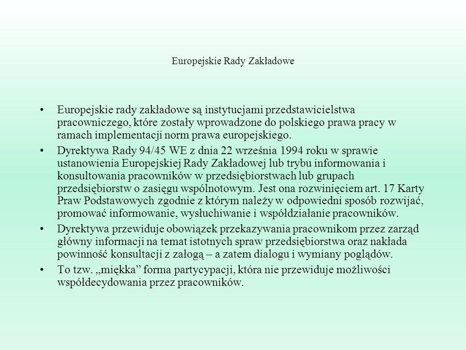 Europejskie Rady Zakładowe Europejskie rady zakładowe są instytucjami przedstawicielstwa pracowniczego, które zostały wprowadzone do polskiego prawa p