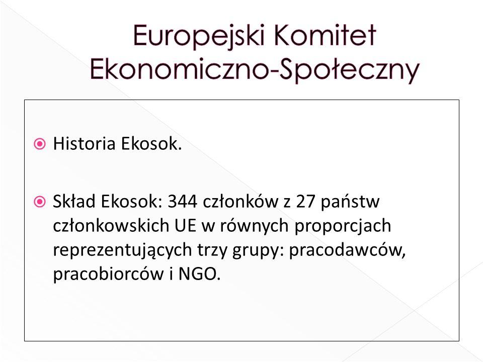 Historia Ekosok. Skład Ekosok: 344 członków z 27 państw członkowskich UE w równych proporcjach reprezentujących trzy grupy: pracodawców, pracobiorców