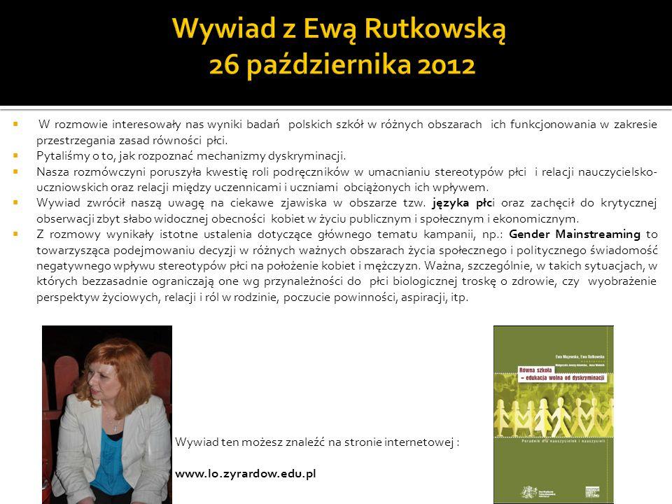 W rozmowie interesowały nas wyniki badań polskich szkół w różnych obszarach ich funkcjonowania w zakresie przestrzegania zasad równości płci. Pytaliśm