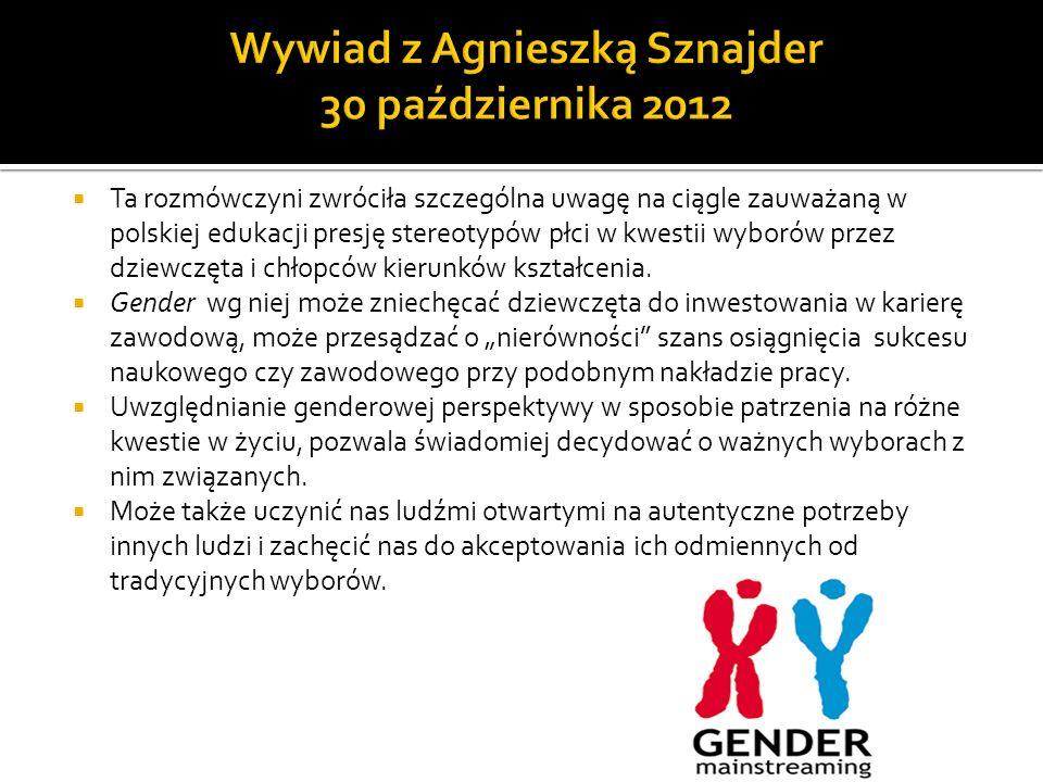 Ta rozmówczyni zwróciła szczególna uwagę na ciągle zauważaną w polskiej edukacji presję stereotypów płci w kwestii wyborów przez dziewczęta i chłopców
