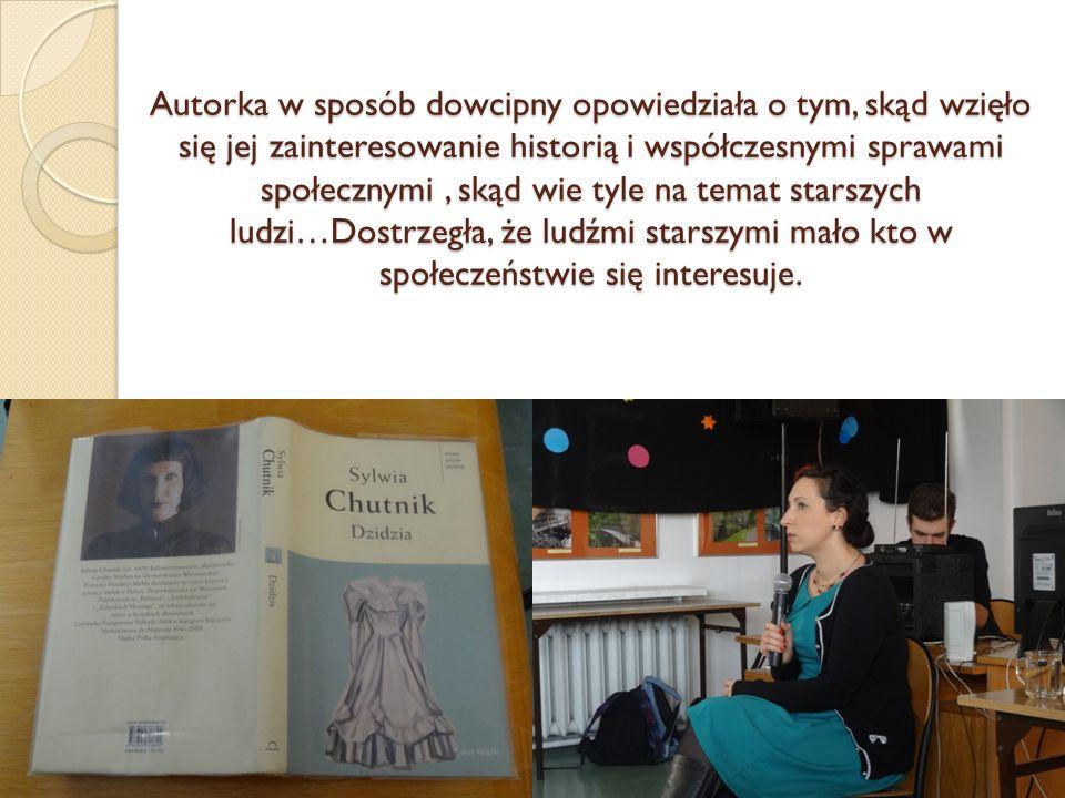 Autorka w sposób dowcipny opowiedziała o tym, skąd wzięło się jej zainteresowanie historią i współczesnymi sprawami społecznymi, skąd wie tyle na tema