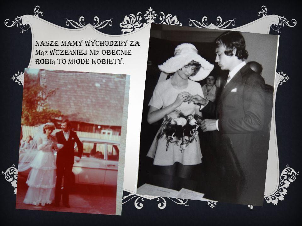 ma łż e ń stwa w Polsce zawierane s ą coraz rzadziej w porównaniu do czasów wcze ś niejszych.