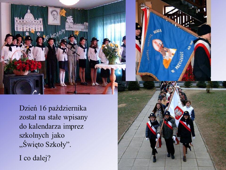Dzień 16 października został na stałe wpisany do kalendarza imprez szkolnych jako Święto Szkoły.