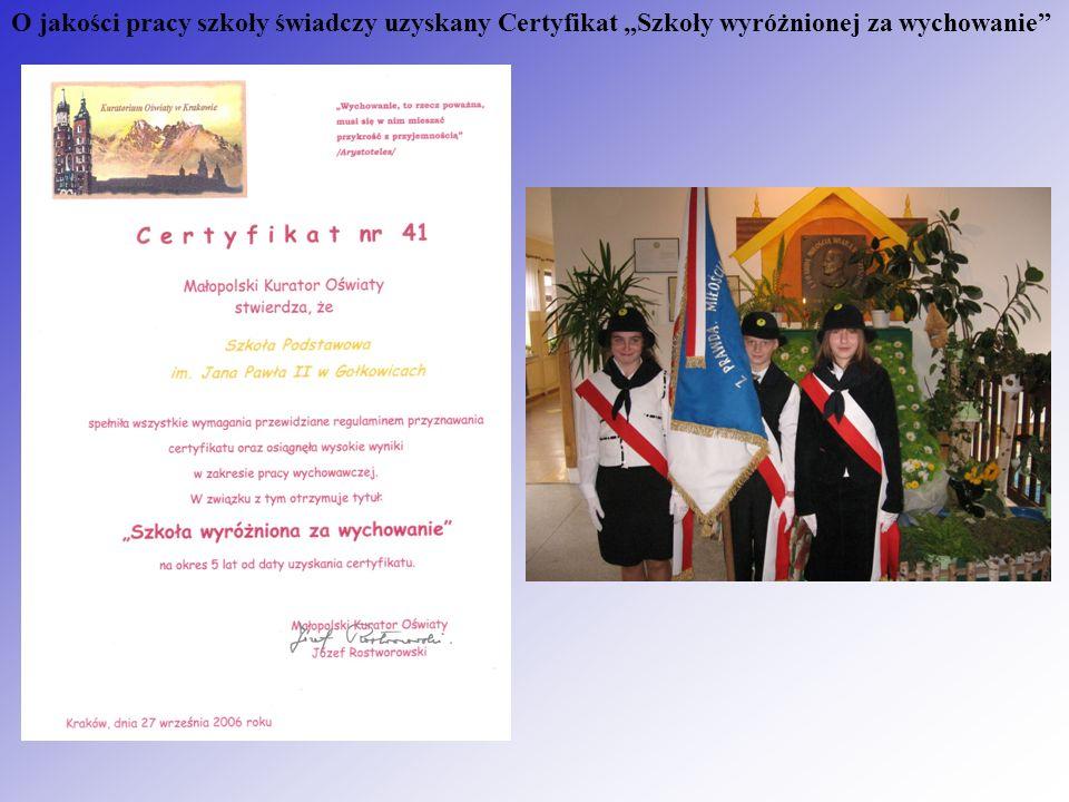 O jakości pracy szkoły świadczy uzyskany Certyfikat Szkoły wyróżnionej za wychowanie