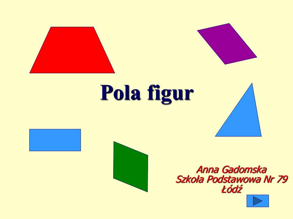 Pola figur Anna Gadomska Szkoła Podstawowa Nr 79 Łódź