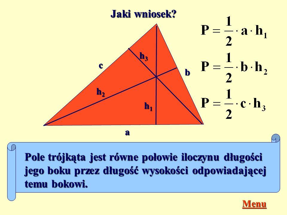Jak obliczysz pola trójkątów przedstawionych na rysunkach? a c b h P = b h k z x y z k P = f w k t r s k t P = w r P = f s P =