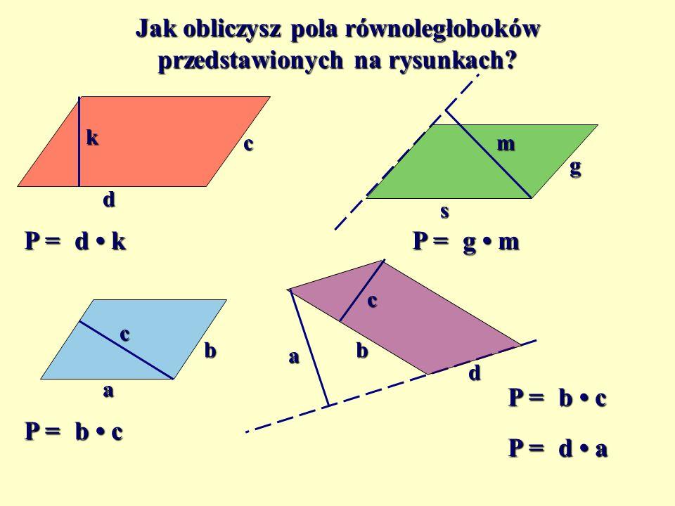 Pole równoległoboku a h a h P = a h