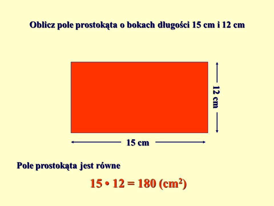Ile kwadratów jednostkowych wypełnia prostokąt? Pole prostokąta 1 cm 1 c m Prostokąt wypełniają 8 3 = 24 kwadraty jednostkowe Pole prostokąta jest rów