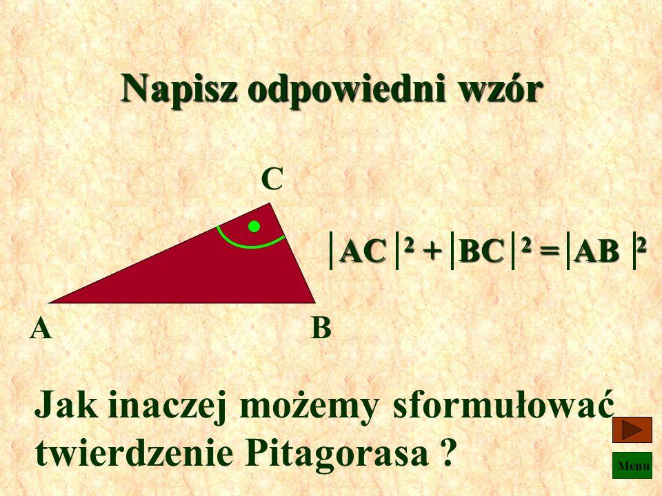 Menu Podaj odpowiedni wzór x z y g w k x2 + z2 = y2 w2 + k2 = g2