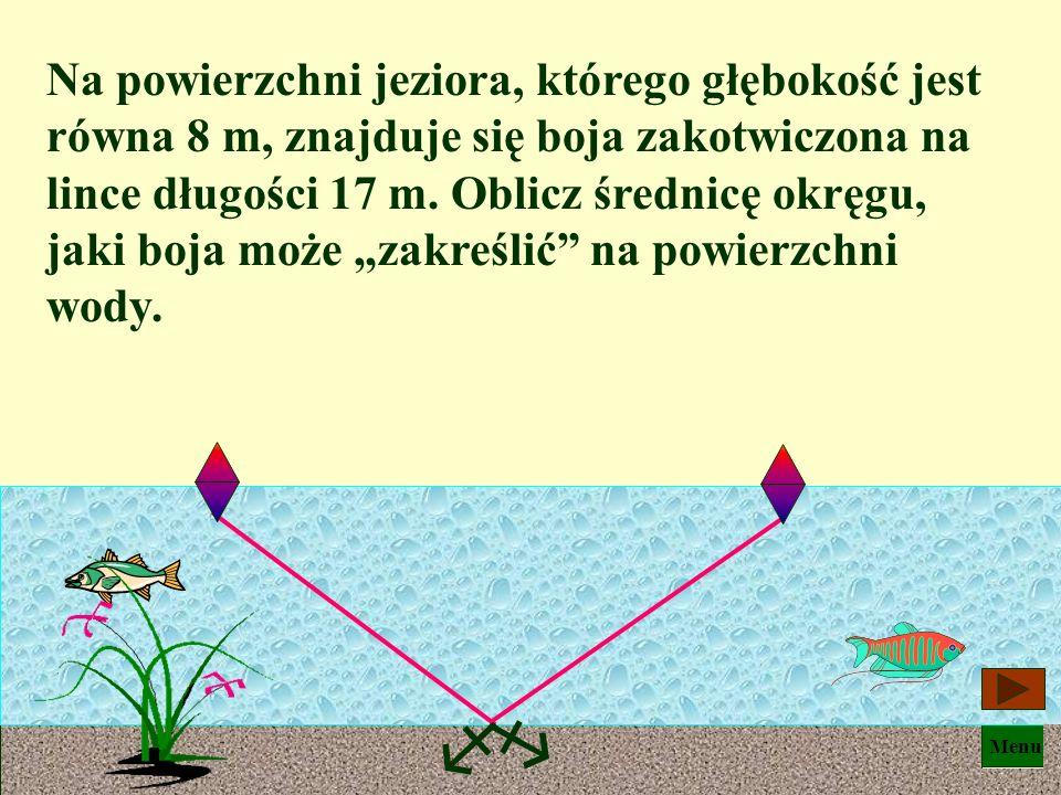 Menu c = 37 m 35 m a = 35 m b = ? a2 a2 + b2 b2 = c 2 czyli b2 b2 = c2 c2 – a 2, a stąd Latawiec zawisł nad głową chłopca na wysokości 12 m.