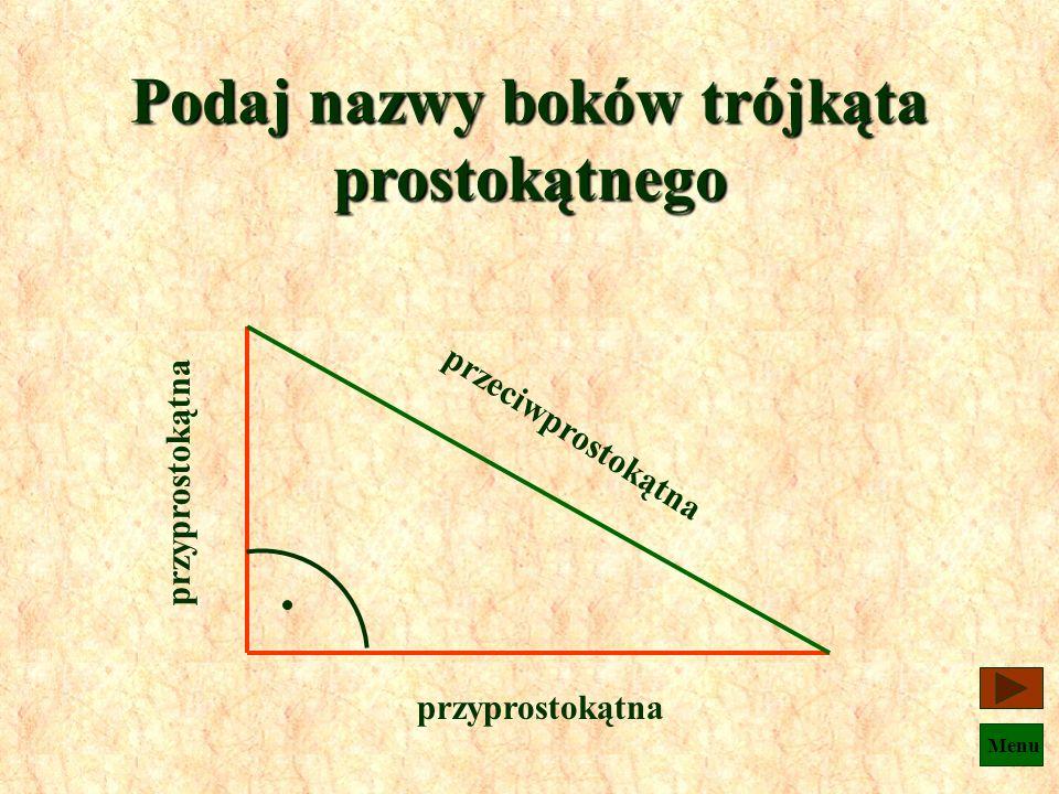 Menu Który z trójkątów jest trójkątem prostokątnym ? c b a g f d Trójkąty prostokątne to: a, d, g h