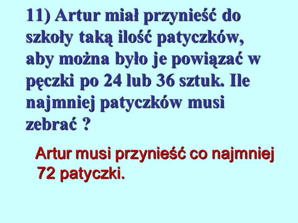 10) Nie obliczając iloczynu 14 13 15 podaj jego wszystkie jednocyfrowe dzielniki. 1, 2, 3, 5, 6, 7