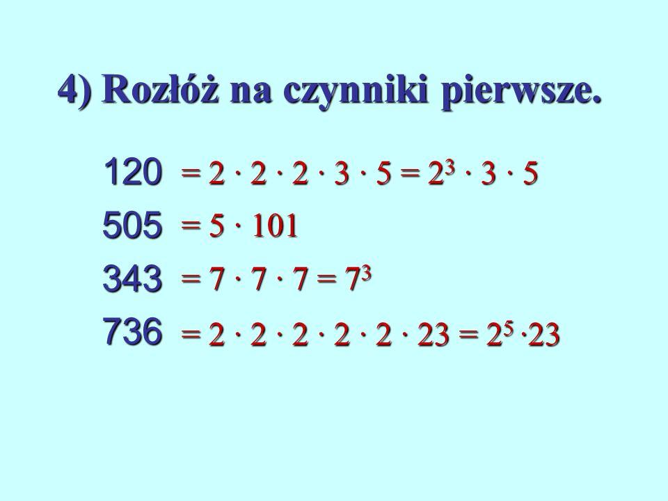 3) Czy każda liczba parzysta jest liczbą złożoną ? Liczba 2 jest liczbą pierwszą Nie